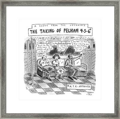 A Scene From The Upcoming The Taking Of Pelham Framed Print by Roz Chast
