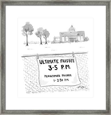 A Sign On A Fence Reads: Ultimate Frisbee 3-5 Pm Framed Print by Emily Flake