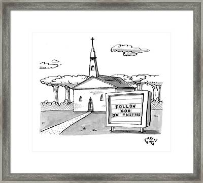 A Sign Reads Follow God On Twitter In Front Framed Print by Farley Katz