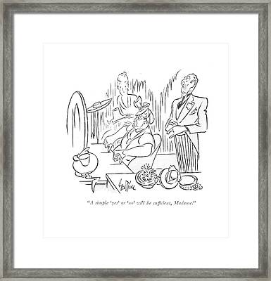 A Simple 'yes' Or 'no' Will Be Suf?cient Framed Print