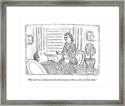 A Therapist Talks To A Patient Framed Print by Robert Mankoff