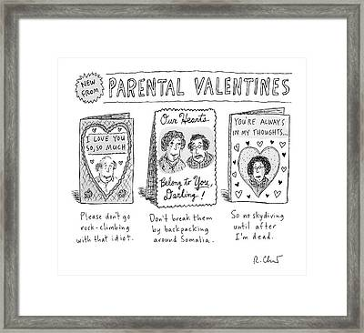 A Triptych Of Parental Valentines Day Cards That Framed Print by Roz Chast