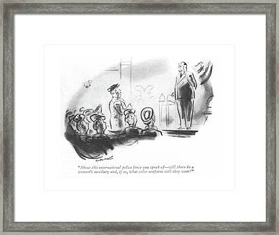 About This International Police Force You Speak Framed Print