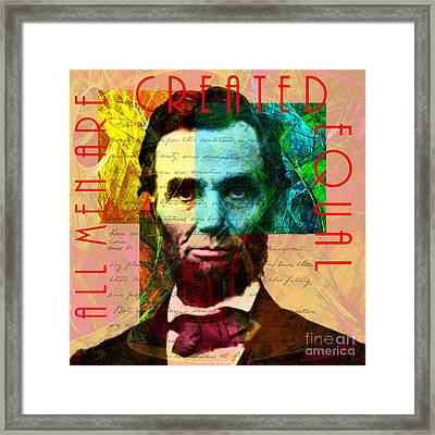 Abraham Lincoln All Men Are Created Equal 2014020502 Framed Print by Wingsdomain Art and Photography
