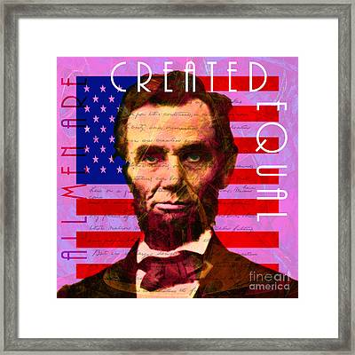 Abraham Lincoln Gettysburg Address All Men Are Created Equal 20140211m88 Framed Print