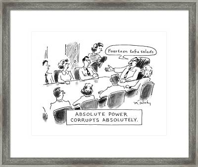 Absolute Power Corrupts Absolutely: Framed Print by Mike Twohy