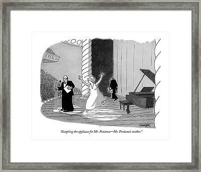 Accepting The Applause For Mr. Fontana - Mr Framed Print by Jack Ziegler
