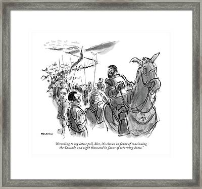 According To My Latest Poll Framed Print by James Stevenson