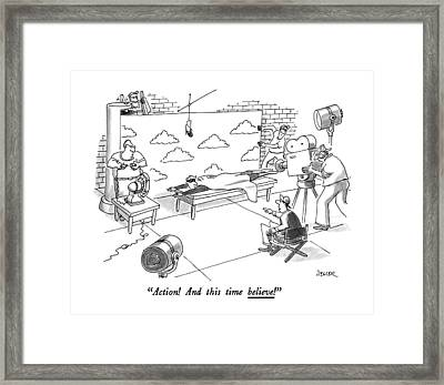 Action! And This Time Believe! Framed Print