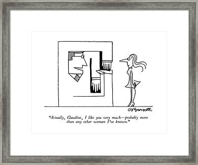 Actually, Claudine, I Like You Very Much - Framed Print