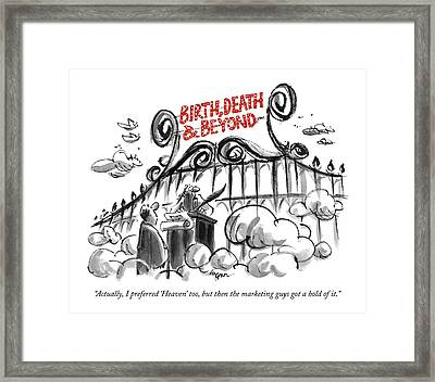 Actually, I Preferred 'heaven,' Too, But Framed Print