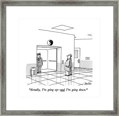 Actually, I'm Going Up - And I'm Going Down Framed Print