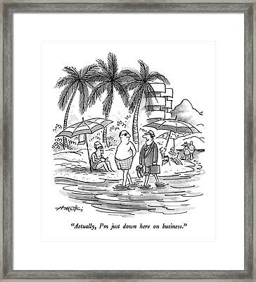 Actually, I'm Just Down Here On Business Framed Print