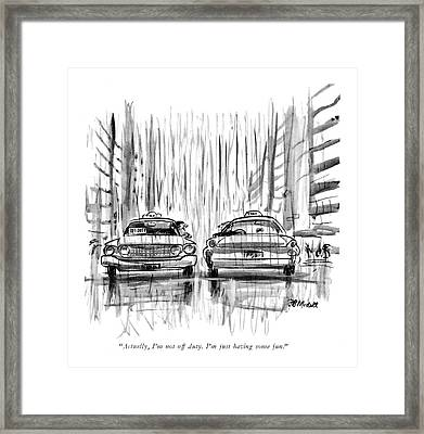 Actually, I'm Not Off Duty. I'm Just Having Some Framed Print