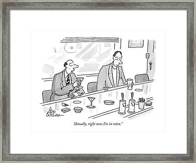 Actually, Right Now I'm In Retox Framed Print