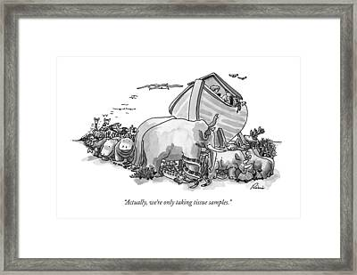 Actually, We're Only Taking Tissue Samples Framed Print by J.P. Rini