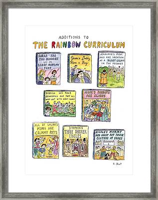 Additions To The Rainbow Curriculum Framed Print by Roz Chast