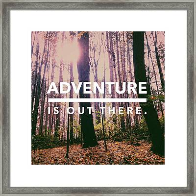 Adventure Is Out There Framed Print by Olivia StClaire