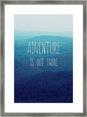 Adventure Is Out There Framed Print by Kim Fearheiley