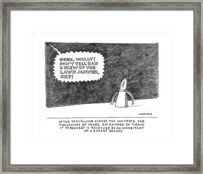 After Traveling Across The Universe For Thousands Framed Print