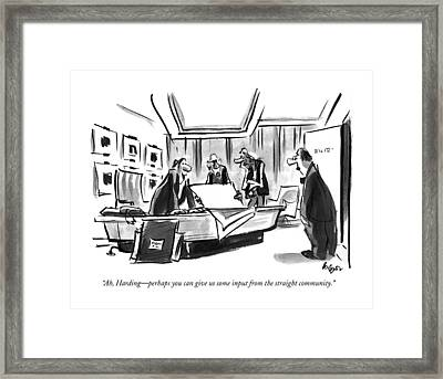 Ah, Harding - Perhaps You Can Give Us Some Input Framed Print by Lee Lorenz