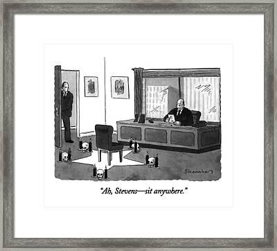 Ah, Stevens - Sit Anywhere Framed Print