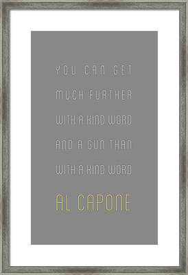 Al Capone - You Can Get Much Further Framed Print