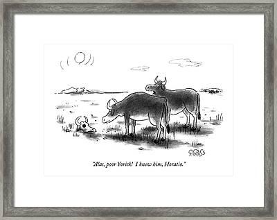Alas, Poor Yorick!  I Knew Him, Horatio Framed Print by Sam Gross