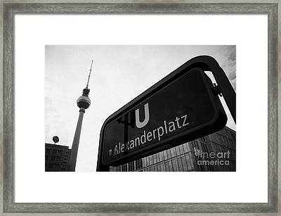 Alexanderplatz U-bahn Station Entrance Sign And Tv Tower Berliner Fernsehturm Berlin Germany Framed Print by Joe Fox