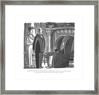 Alfred, Your Mother And I Think Framed Print