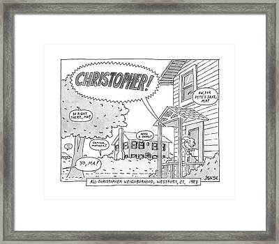 All-christopher Neighborhood Framed Print by Jack Ziegler