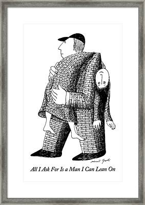 All I Ask For Is A Man I Can Lean Framed Print by Mimi Gnol