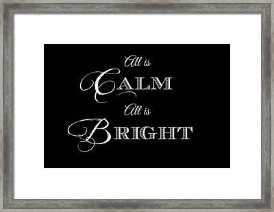 All Is Calm All Is Bright Framed Print by Chastity Hoff
