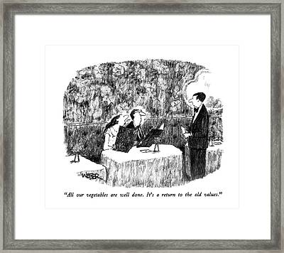 All Our Vegetables Are Well Done.  It's A Return Framed Print