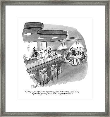 All Right, All Right, Have It Your Way, Mrs Framed Print