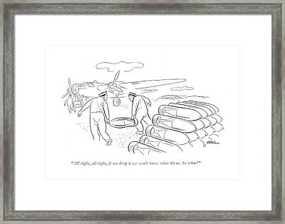 All Right, All Right, If We Drop It We Won't Know Framed Print by  Alain
