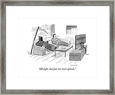 All Right, But Just One More Episode Framed Print