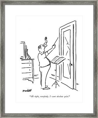All Right, Everybody. I Want Absolute Quiet Framed Print by Frank Modell