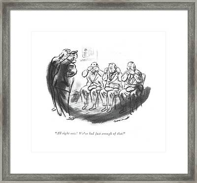 All Right Now! We've Had Just Enough Of That Framed Print by Leonard Dove