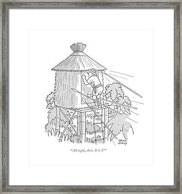 All Right, Then. It Is I! Framed Print