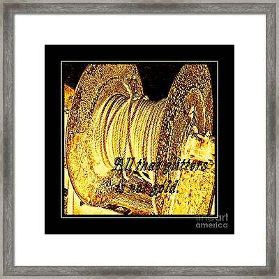 All That Glitters Is Not Gold Framed Print by Barbara Griffin