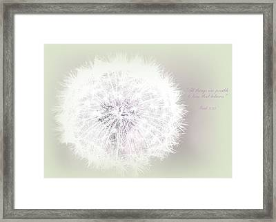 All Things Are Possible... Framed Print