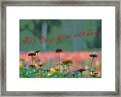 All Things Grow With Love Framed Print by Bill Cannon