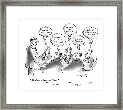 All Those In Favor Say 'aye.'   Aye.   Aye Framed Print