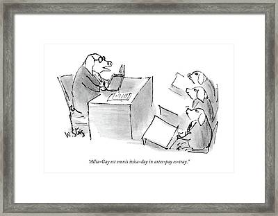 Allia-gay Est Omnis Ivisa-day In Artes-pay Framed Print by William Steig