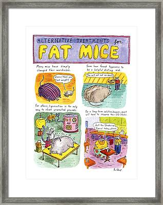 Alternative Treatments For Fat Mice Framed Print by Roz Chast