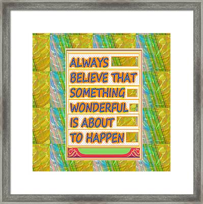 Always Believe That Something Wonderful  Is About To Happen Background Designs  And Color Tones N Co Framed Print