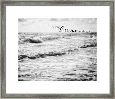 Always Kiss Me Goodnight Framed Print by Lisa Russo