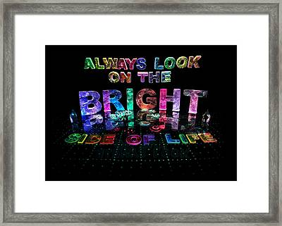 Always Look On The Bright Side Of Life Framed Print by Jill Bonner