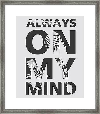 Always On My Mind Framed Print by Gina Dsgn